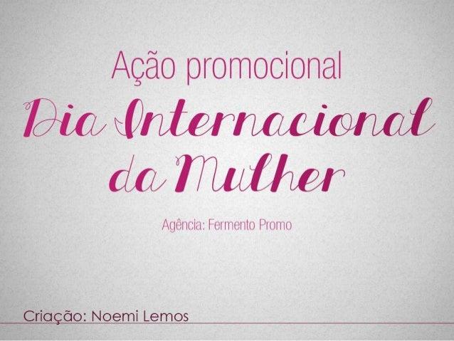 Ação promocional para o Dia Internacional das Mulheres
