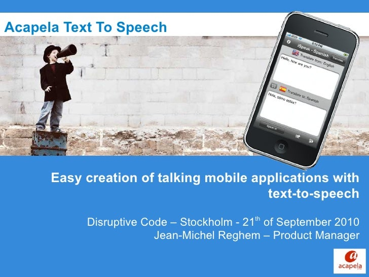 Acapela Text To Speech Easy creation of talking mobile applications with text-to-speech   Disruptive Code – Stockholm - 21...