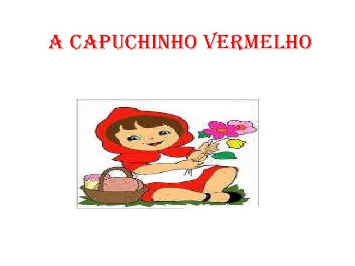 A capuchinho vermelho