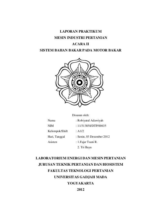 LAPORAN PRAKTIKUM           MESIN INDUSTRI PERTANIAN                      ACARA II SISTEM BAHAN BAKAR PADA MOTOR BAKAR    ...