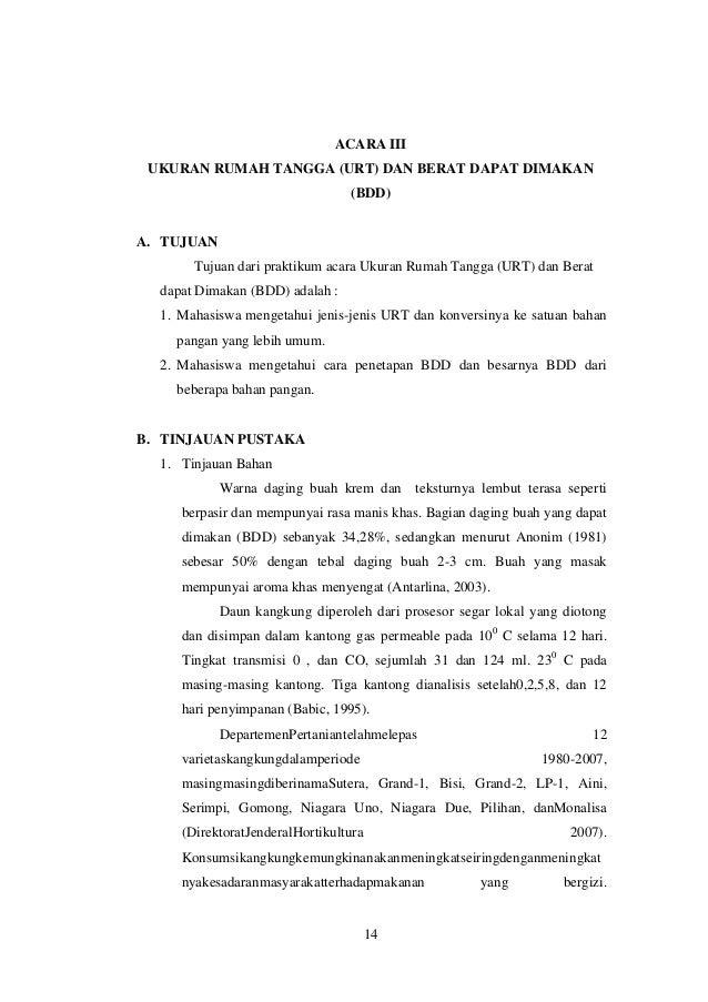 ACARA III UKURAN RUMAH TANGGA (URT) DAN BERAT DAPAT DIMAKAN (BDD)  A. TUJUAN Tujuan dari praktikum acara Ukuran Rumah Tang...