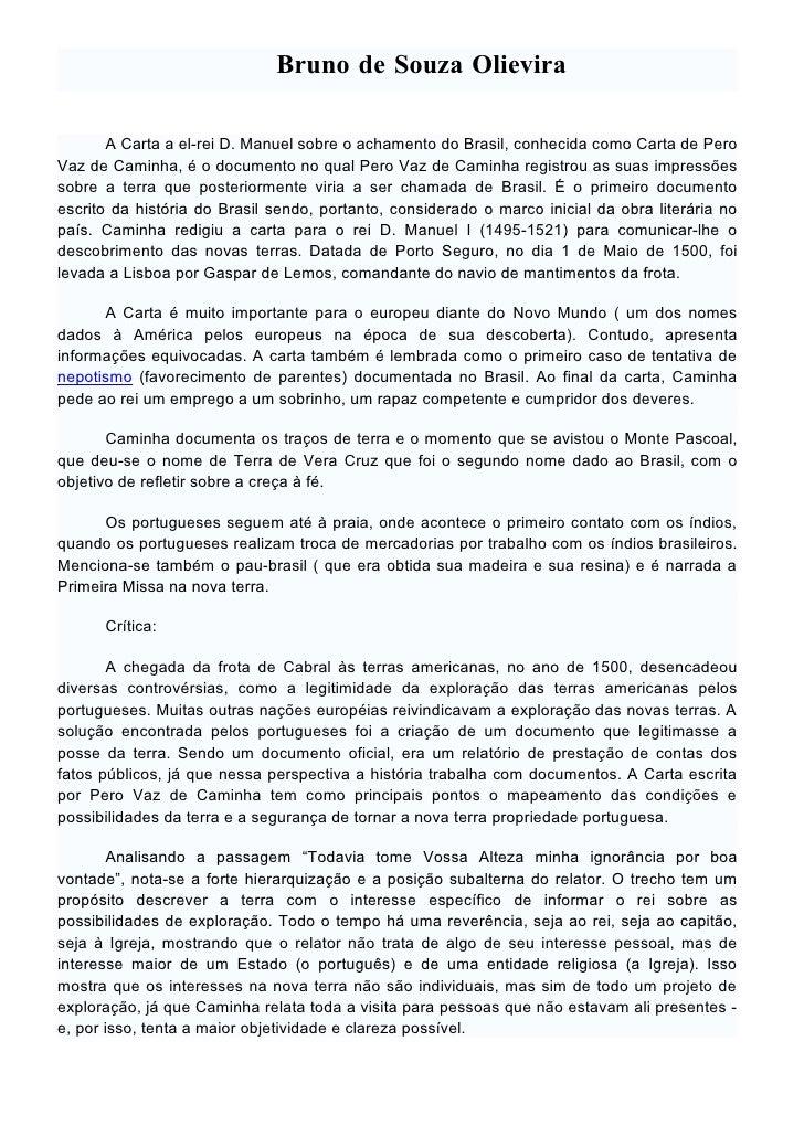 Bruno de Souza Olievira         A Carta a el-rei D. Manuel sobre o achamento do Brasil, conhecida como Carta de Pero Vaz d...