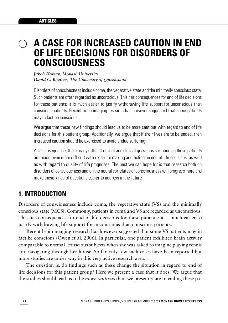 ARTICLES        A CASE FOR INCREASED CAUTION IN END        OF LIFE DECISIONS FOR DISORDERS OF        CONSCIOUSNESS        ...