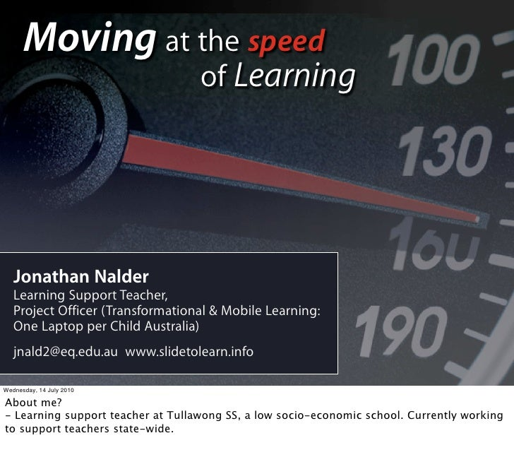 Moving at the speed                                    of Learning        Jonathan Nalder    Learning Support Teacher,    ...