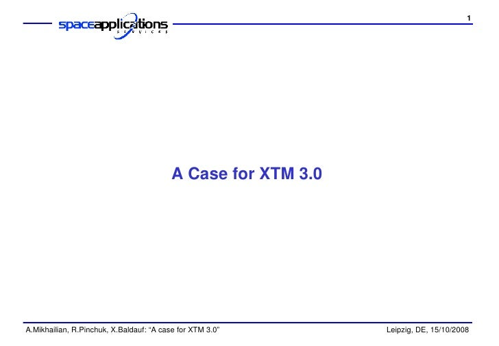 A case for XTM 3.0