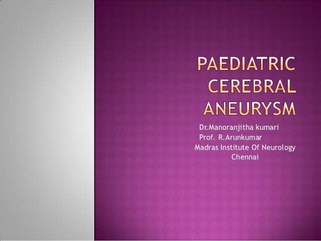 Dr.Manoranjitha kumari Prof. R.ArunkumarMadras Institute Of Neurology           Chennai