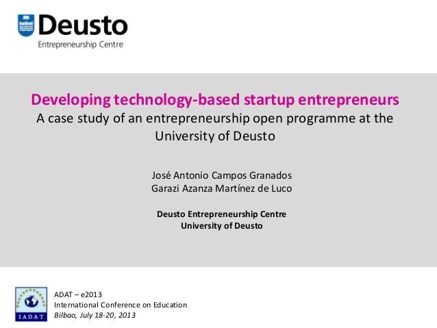 Developing technology-based startup entrepreneurs A case study of an entrepreneurship open programme at the University of ...