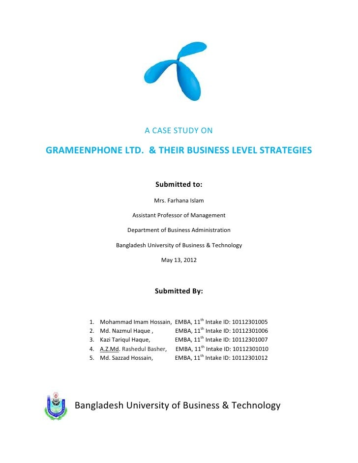 A CASE STUDY ONGRAMEENPHONE LTD. & THEIR BUSINESS LEVEL STRATEGIES                                Submitted to:           ...