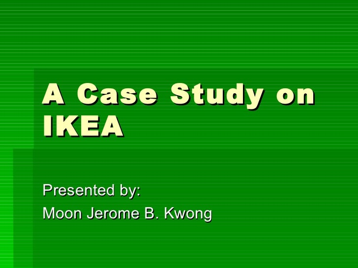 strategy case study ikea Ikea strategic case study and analysis by: osama albarrak osabbr@gmailcom.