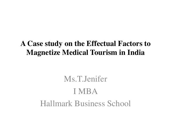 A Case study on the Effectual Factors to Magnetize Medical Tourism in India            Ms.T.Jenifer              I MBA    ...