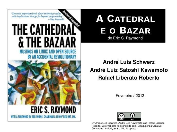 de Eric S. Raymond    André Luis SchwerzAndré Luiz Satoshi Kawamoto  Rafael Liberato Roberto                    Fevereiro ...