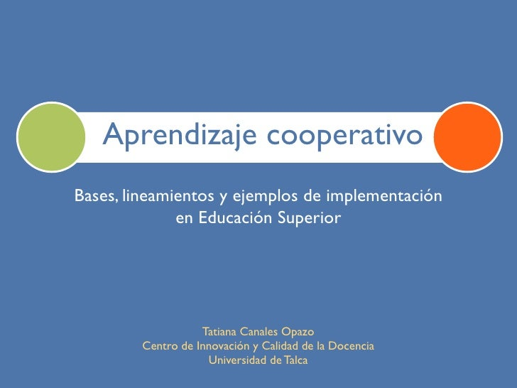 Aprendizaje cooperativo Bases, lineamientos y ejemplos de implementación               en Educación Superior              ...