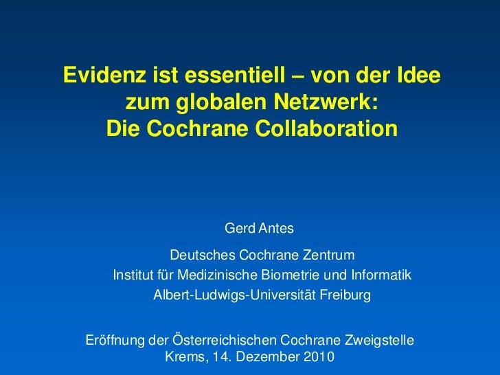 Evidenz ist essentiell – von der Idee      zum globalen Netzwerk:    Die Cochrane Collaboration                        Ger...