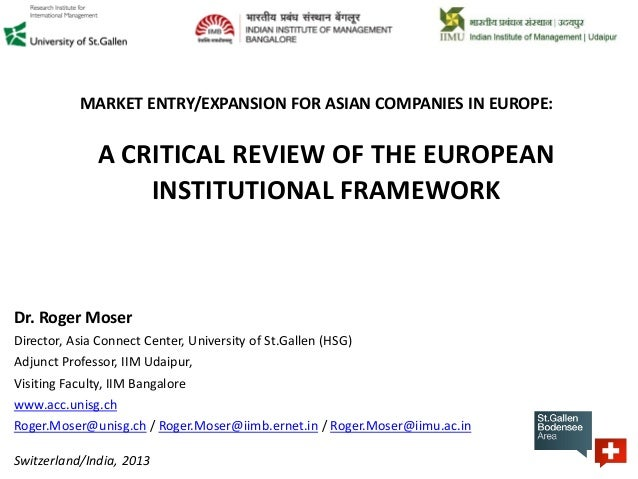 MARKET ENTRY/EXPANSION FOR ASIAN COMPANIES IN EUROPE:A CRITICAL REVIEW OF THE EUROPEANINSTITUTIONAL FRAMEWORKDr. Roger Mos...