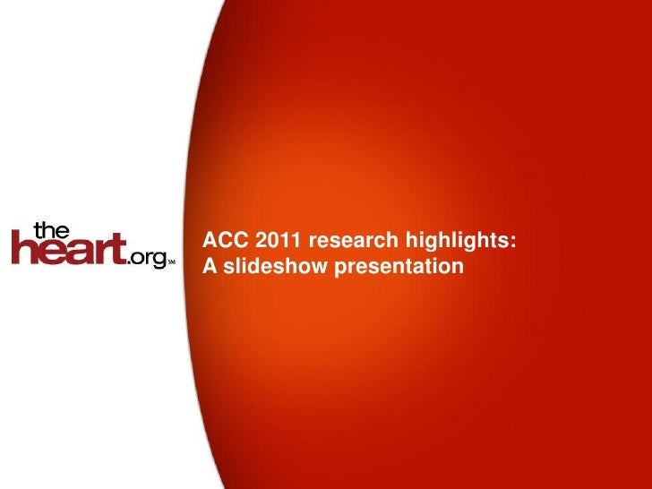 ACC 2011 research highlights:A slideshow presentation
