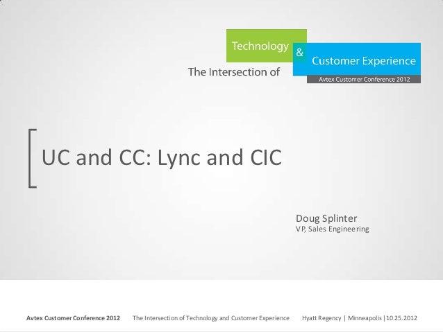 UC and CC: Lync and CIC                                                                                                   ...