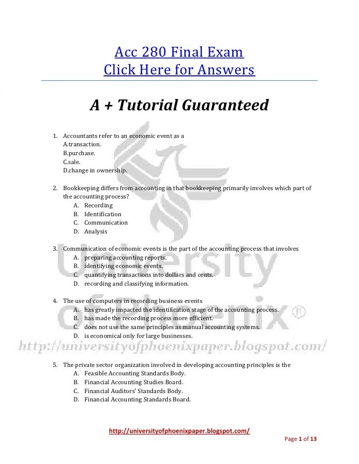 Acc 280 Final Exam                  Click Here for Answers             A + Tutorial Guaranteed1. Accountants refer to an e...