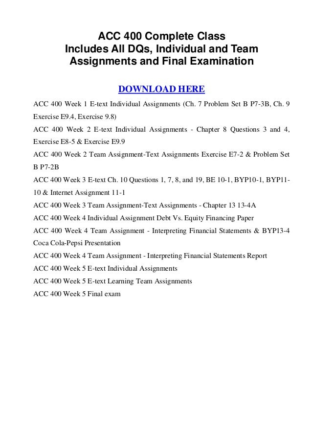 Acc 400 entire course (includes all d qs, individual and team assignments and final examination