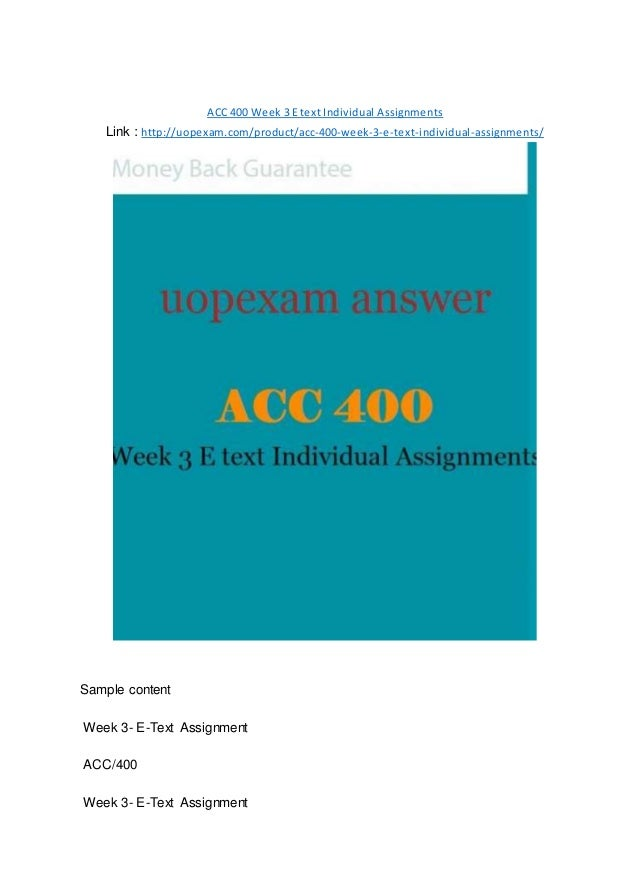 individual assignment week 1 acc 400 Study flashcards on acc 290 week 1 individual assignment at cramcom quickly memorize the terms, phrases and much more cramcom makes it easy to get the grade you wantview notes - acc 290 week.