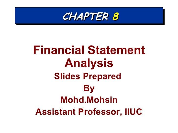 CHAPTER  8 <ul><li>Financial Statement Analysis </li></ul><ul><li>Slides Prepared  </li></ul><ul><li>By </li></ul><ul><li>...