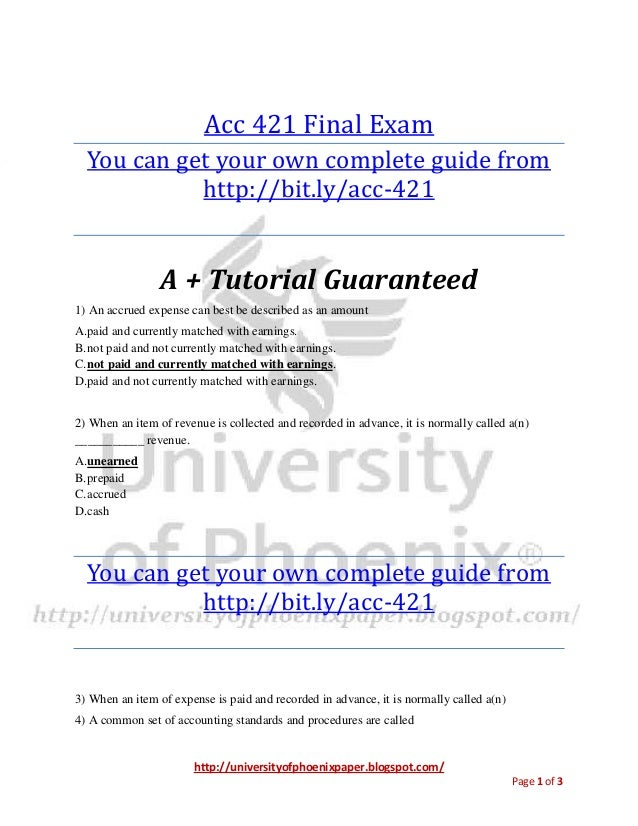 Acc 421 final exam university of phoenix final exams study guide 1) an accrued expense can best be described as an amount 2) when an item of revenue is collected and recorded in ad