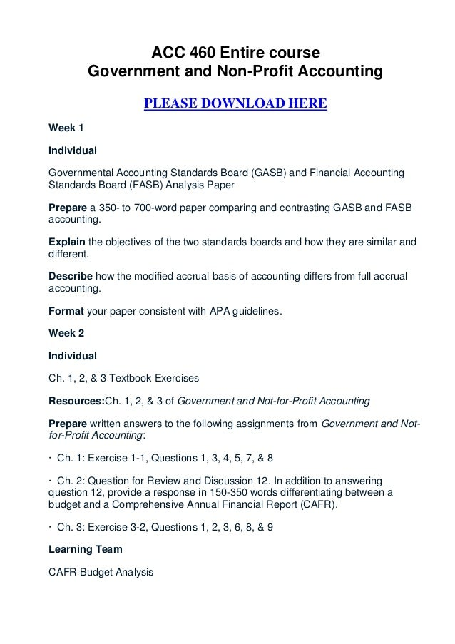 ACC 460 Entire course         Government and Non-Profit Accounting                     PLEASE DOWNLOAD HEREWeek 1Individua...