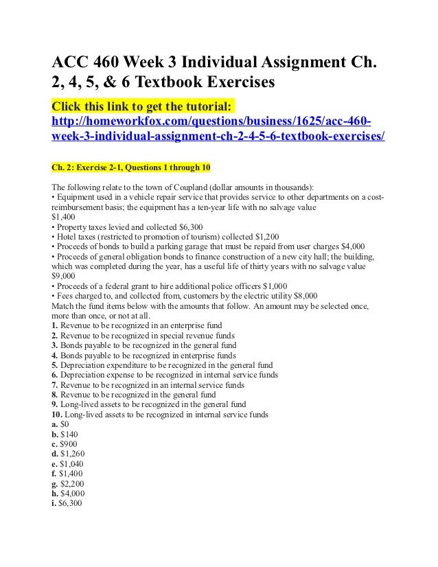 Acc 460 week 3 individual assignment ch. 2, 4, 5, & 6 textbook exercises