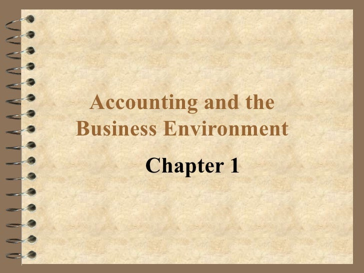 Accounting and the Business Environment Chapter 1