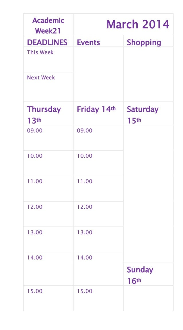 Academic Week21 March 2014 DEADLINES Events Shopping This Week Next Week Thursday 13th Friday 14th Saturday 15th 09.00 09....