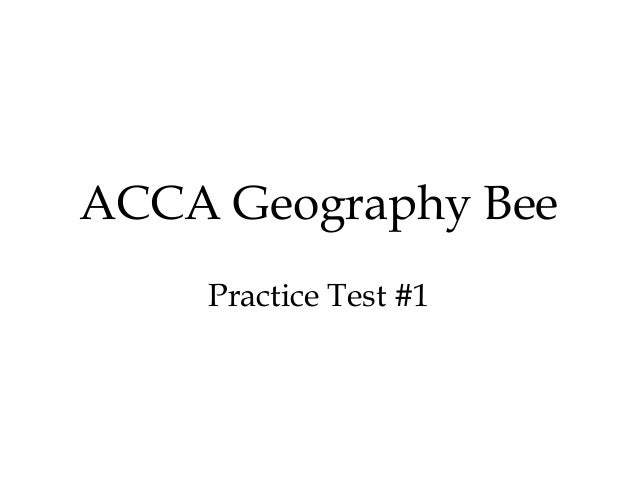ACCA Geography Bee    Practice Test #1