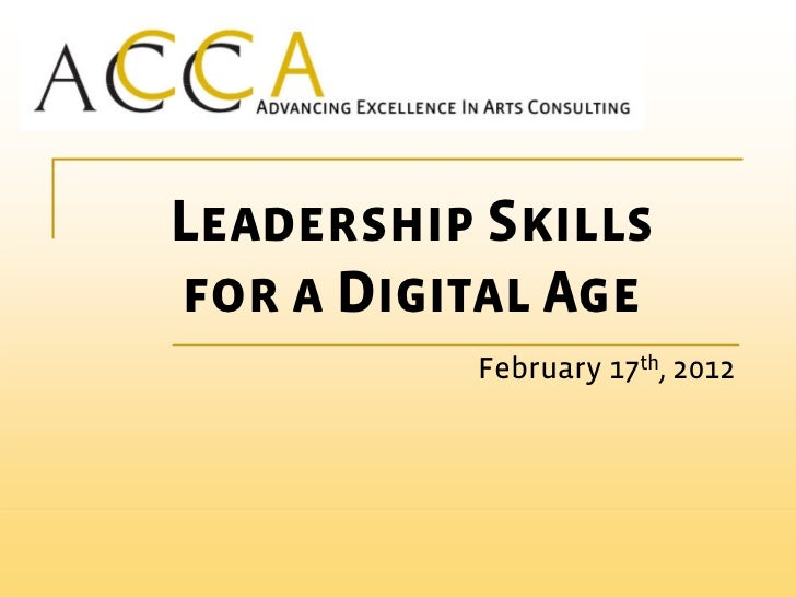 Leadership Skillsfor a Digital Age          February 17th, 2012