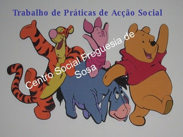 Trabalho de Práticas de Acção Social Centro Social Freguesia de Sosa