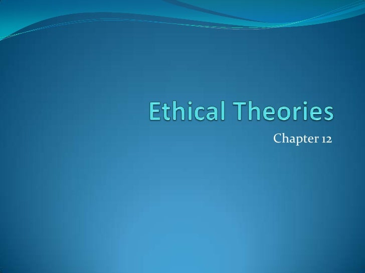 Acca p1  chap 12- ethical theories