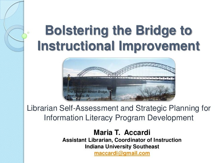 Bolstering the Bridge to  Instructional Improvement           The Sherman Minton Bridge,           New Albany, INLibrarian...