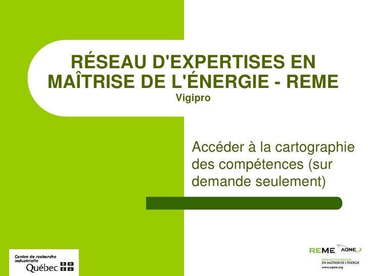 Accéder à la cartographie des compétences (sur demande seulement)<br />RÉSEAU D'EXPERTISES EN MAÎTRISE DE L'ÉNER...