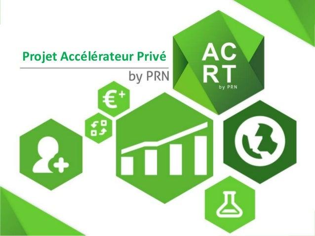 ACCELERATECH by PRN #1 Projet Accélérateur Privé