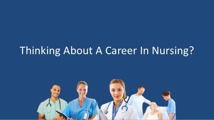 Thinking About A Career In Nursing? <br />