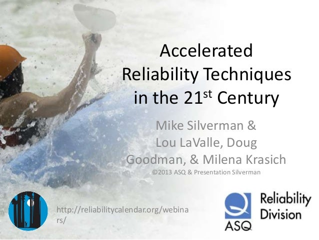Accelerated                  Reliability Techniques                   in the 21st Century                       Mike Silve...