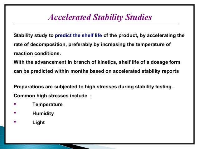 Accelerated stability study biologics