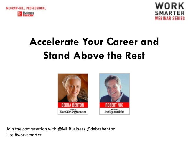 Accelerate Your Career and Stand Above the Rest  Join the conversation with @MHBusiness @debrabenton Use #worksmarter