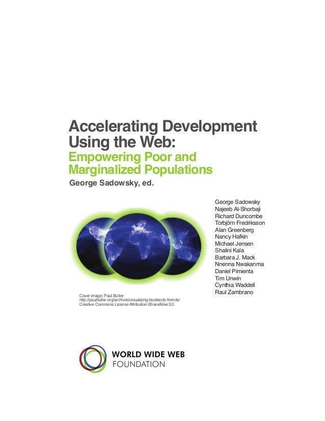 Accelerating Development Using the Web: George Sadowsky, ed. Empowering Poor and Marginalized Populations George Sadowsky ...