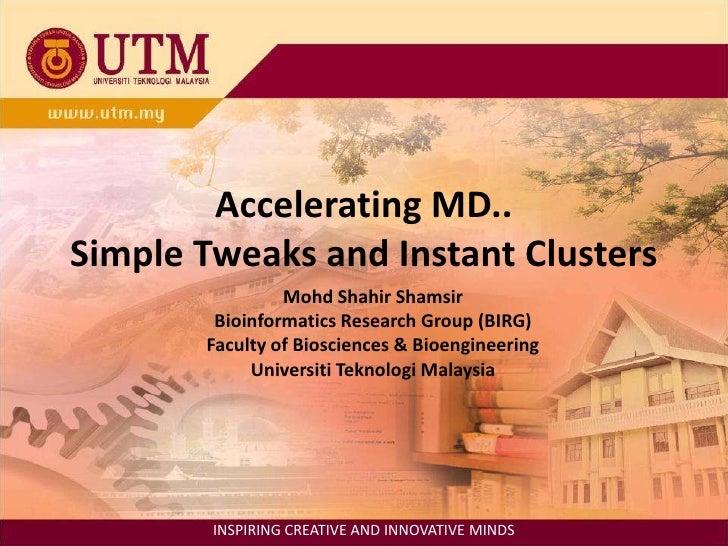 Accelerating molecular dynamics simple tweaks to instant clusters