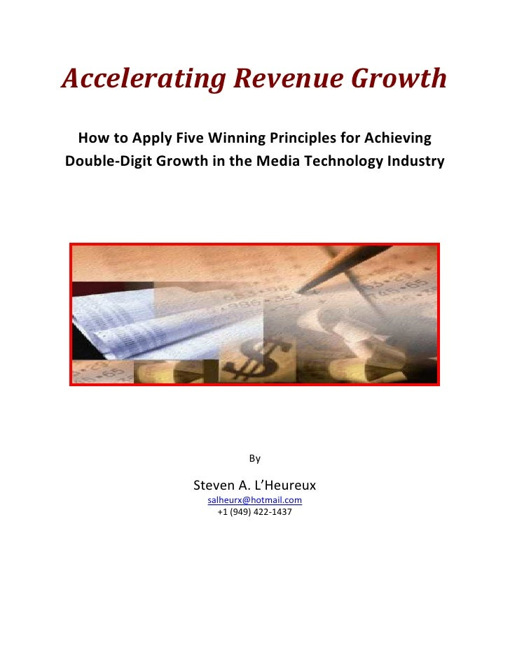 Accelerating Revenue Growth                                          How to Apply Five Winning Principles for Achieving   ...