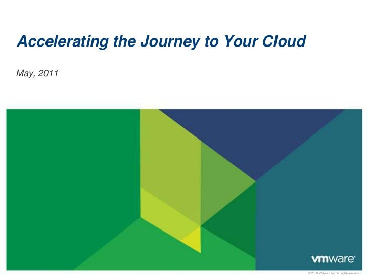 Accelerating the Journey to Your Cloud<br />May, 2011<br />