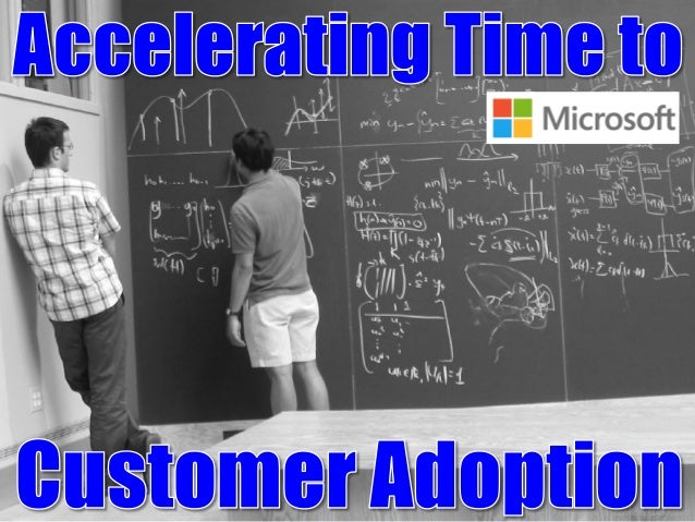 Accelerating Time To Customer Adoption