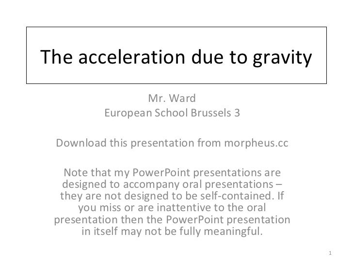 """essays acceleration due gravity Acceleration due to gravity using a simple pendulum introduction """"acceleration due to gravity"""" refers to a pull or force exerted on bodies resting on earth's surface whose direction is towards its center, hence implying it is a negative vector quantity (achuthan 63."""