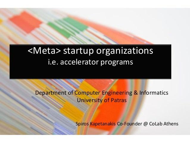 "<meta> startup organization  ""Starup accelerator progams"""