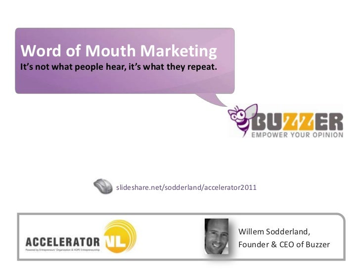 Buzzer © 2009 - confidentialWord of Mouth Marketing                                               www.buzzer.bizIt's not w...