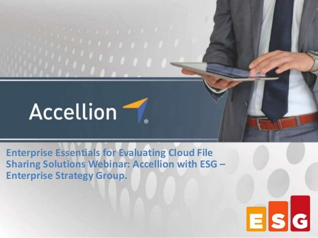 Enterprise Essentials for Evaluating Cloud File Sharing Solutions Webinar: Accellion with ESG – Enterprise Strategy Group
