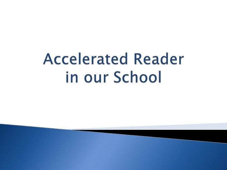    Why was this presentation created?   Objectives   Star Reading Placement Test   Choosing an AR book   Reading Prac...